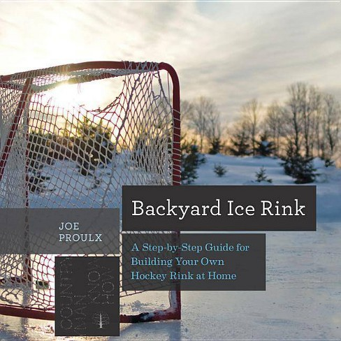 Backyard Ice Rink - (Countryman Know How) by  Joe Proulx (Paperback) - image 1 of 1