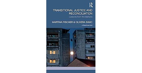 Transitional Justice and Reconciliation : Lessons from the Balkans (Hardcover) - image 1 of 1