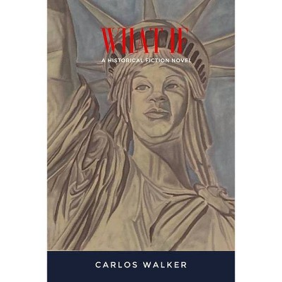 What If - by  Carlos Walker (Paperback)
