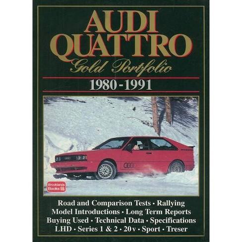 Audi Quattro, 1980-91 Gold Portfolio - by  R M Clarke (Paperback) - image 1 of 1