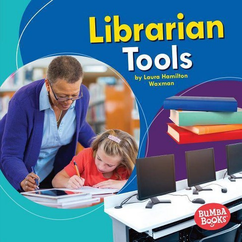 Librarian Tools - (Bumba Books (R) -- Community Helpers Tools of the Trade) by  Laura Hamilton Waxman - image 1 of 1