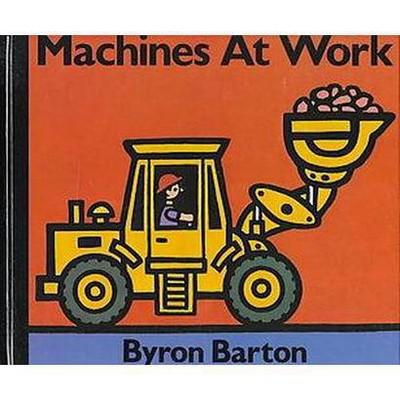 Machines at Work (Hardcover)(Byron Barton)