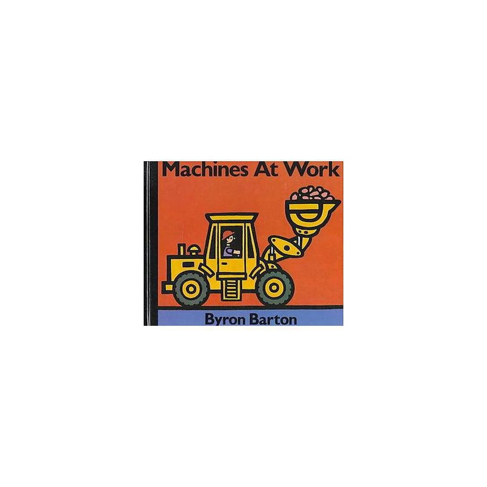 Machines at Work (Hardcover) (Byron Barton)