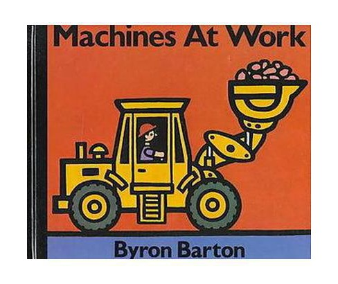 Machines at Work (Hardcover) (Byron Barton) - image 1 of 1