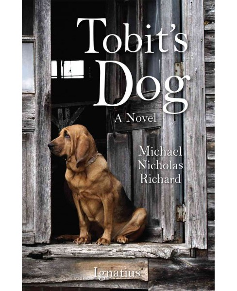 Tobit's Dog : A Novel (New) (Paperback) (Michael Nicholas Richard) - image 1 of 1