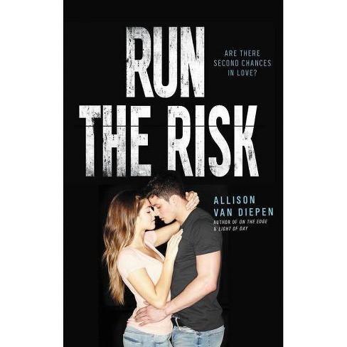 Run the Risk - by  Allison Van Diepen (Hardcover) - image 1 of 1