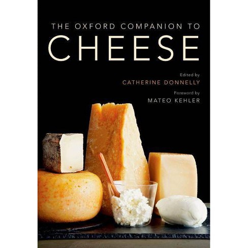 The Oxford Companion to Cheese - (Oxford Companion To... (Hardcover)) (Hardcover) - image 1 of 1