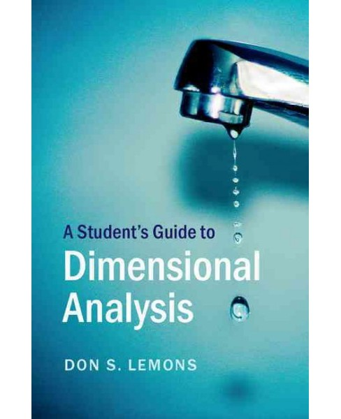 Student's Guide to Dimensional Analysis (Hardcover) (Don S. Lemons) - image 1 of 1