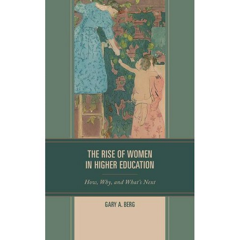 The Rise of Women in Higher Education - by  Gary A Berg (Paperback) - image 1 of 1
