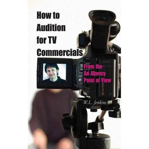 How to Audition for TV Commercials - by  W L Jenkins (Paperback) - image 1 of 1