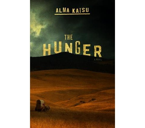 Hunger -  by Alma Katsu (Hardcover) - image 1 of 1