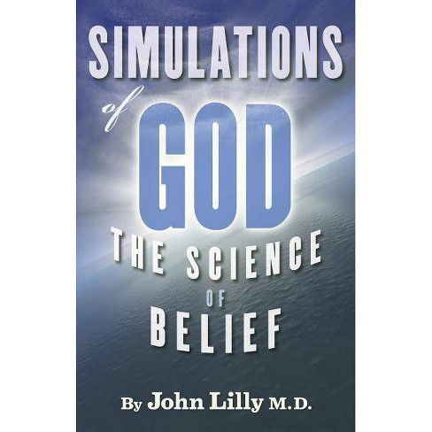 Simulations of God - 2 Edition by  John C Lilly (Paperback) - image 1 of 1