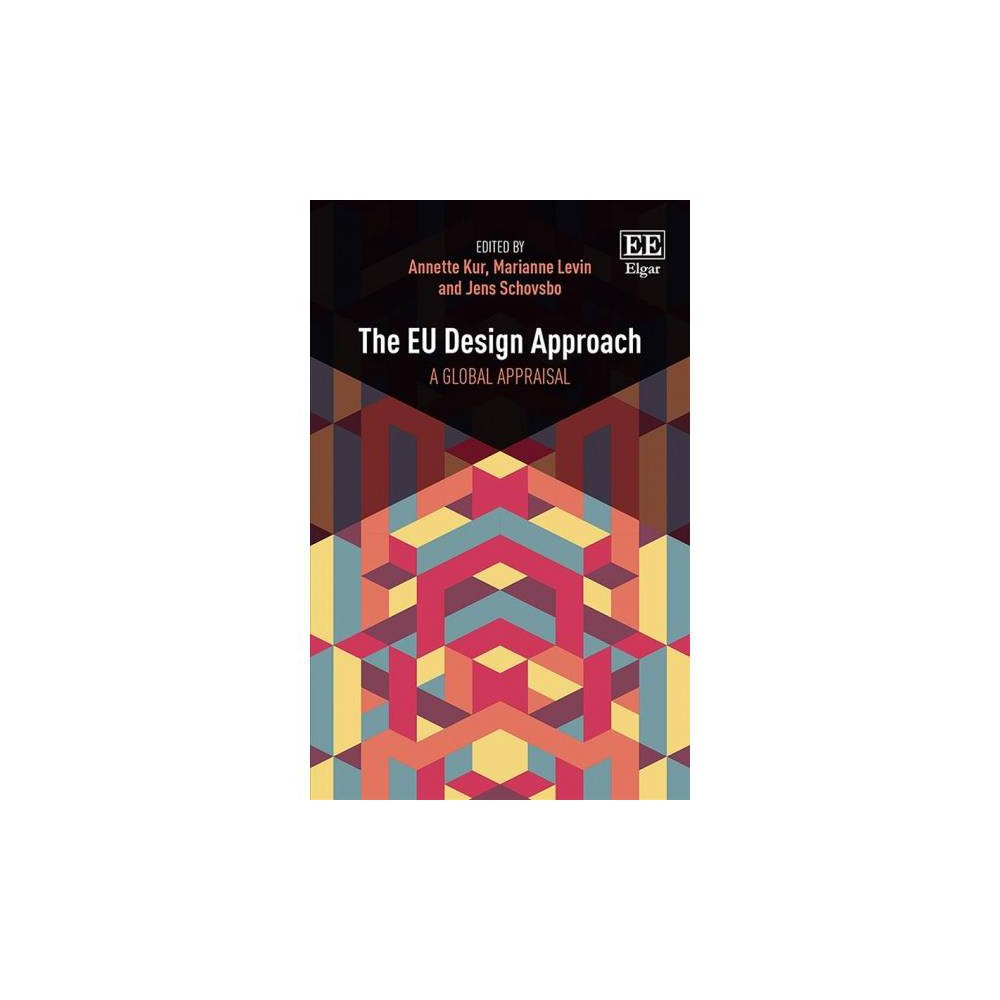 EU Design Approach : A Global Appraisal - (Hardcover)