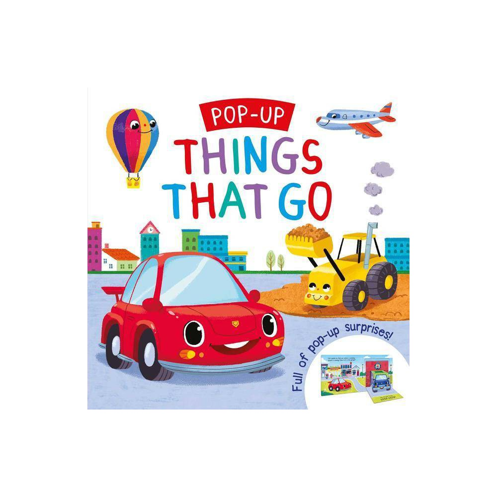 Pop Up Things That Go By Igloobooks Board Book