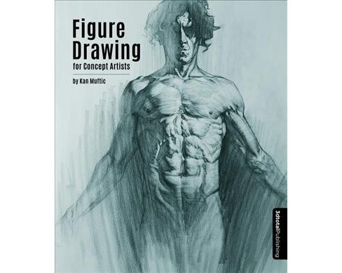 Figure Drawing for Concept Artists (Paperback) (Kan Muftic) - image 1 of 1