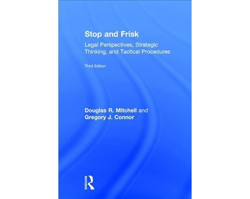 Stop and Frisk : Legal Perspectives, Strategic Thinking, and Tactical Procedures (Hardcover) (Douglas R. - image 1 of 1