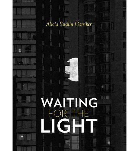 Waiting for the Light (Paperback) (Alicia Suskin Ostriker) - image 1 of 1