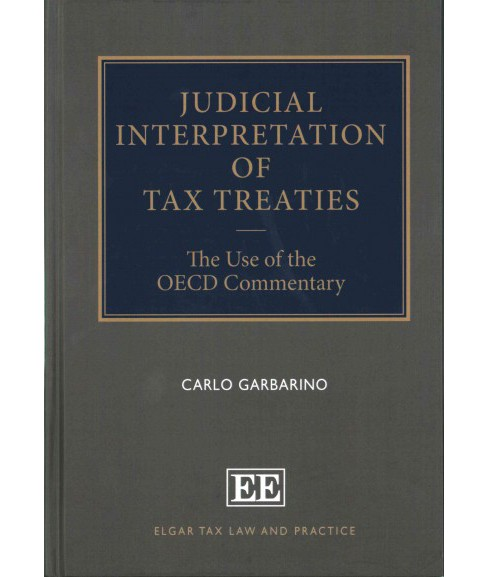 Judicial Interpretation of Tax Treaties : The Use of the OECD Commentary (Hardcover) (Carlo Garbarino) - image 1 of 1