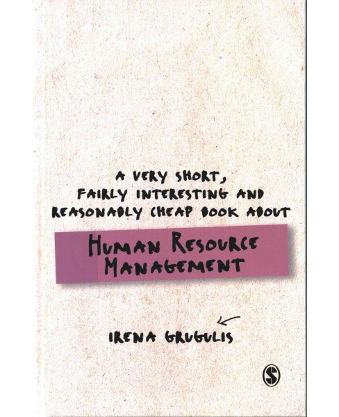 Very Short, Fairly Interesting and Reasonably Cheap Book About Human Resource Management (Hardcover) - image 1 of 1