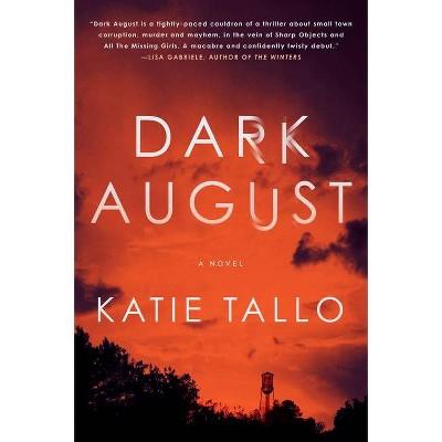 Dark August - by  Katie Tallo (Paperback)