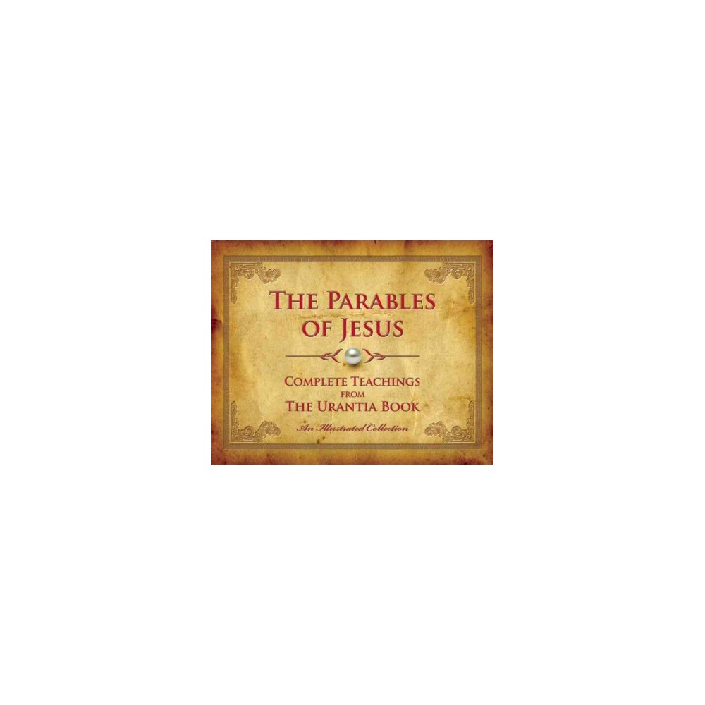 Parables of Jesus : Complete Teachings from the Urantia Book (Hardcover)