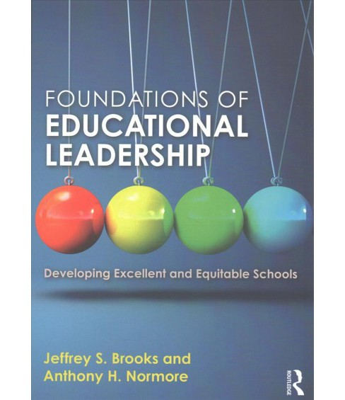 Foundations of Educational Leadership : Developing Excellent and Equitable Schools (Paperback) (Jeffrey - image 1 of 1