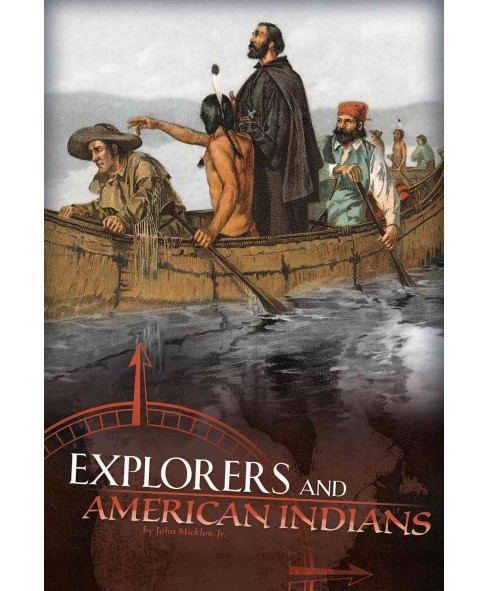 Explorers and American Indians (Paperback) (Jr. John Micklos) - image 1 of 1