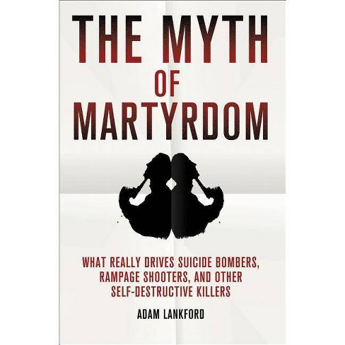 The Myth of Martyrdom - by  Adam Lankford (Hardcover) - image 1 of 1
