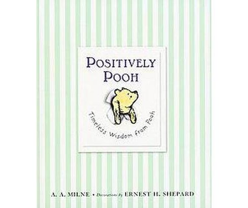 Positively Pooh : Timeless Wisdom from Pooh (School And Library) (A. A. Milne) - image 1 of 1