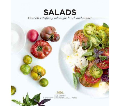Salads : Over 60 Satisfying Salads for Lunch and Dinner (Paperback) (Sue Quinn) - image 1 of 1