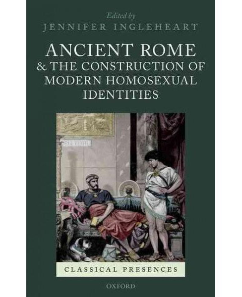 Ancient Rome and the Construction of Modern Homosexual Identities -  (Hardcover) - image 1 of 1