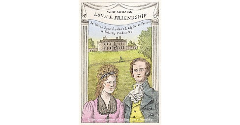 Love & Friendship : In Which Jane Austen's Lady Susan Vernon Is Entirely Vindicated (Hardcover) (Whit - image 1 of 1