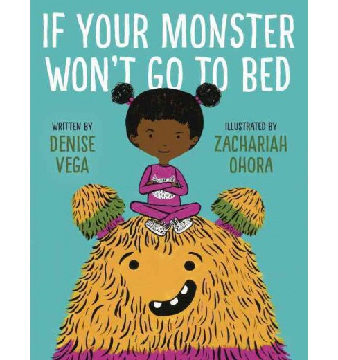 If Your Monster Won't Go to Bed (Hardcover) (Denise Vega) - image 1 of 1