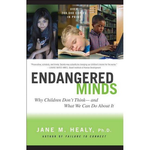 Endangered Minds - by  Jane M Healy (Paperback) - image 1 of 1