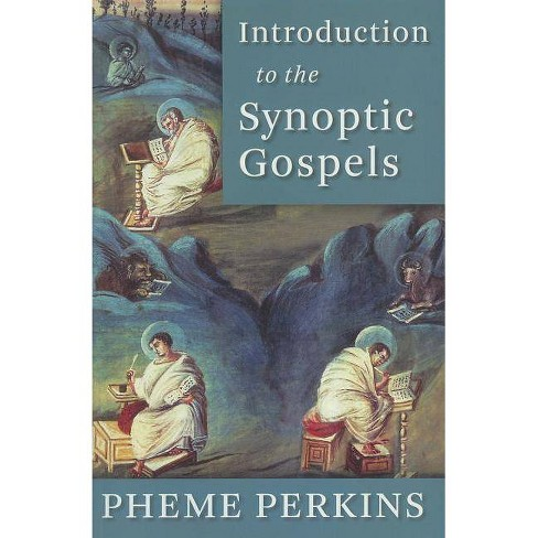 Introduction to the Synoptic Gospels - by  Pheme Perkins (Paperback) - image 1 of 1