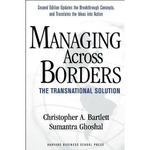 Managing Across Borders - 2 Edition by  Christopher A Bartlett & Sumantra Ghoshal (Paperback) - image 1 of 1