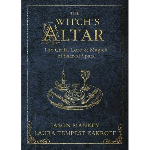 The Witch's Altar - (Witch's Tools) by  Jason Mankey & Laura Tempest Zakroff (Paperback) - image 1 of 1