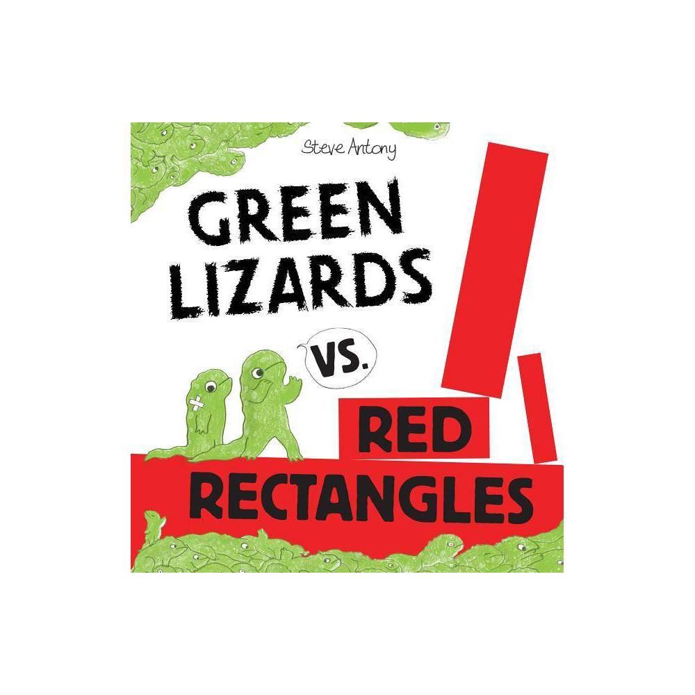 Green Lizards Vs Red Rectangles By Steve Antony Hardcover