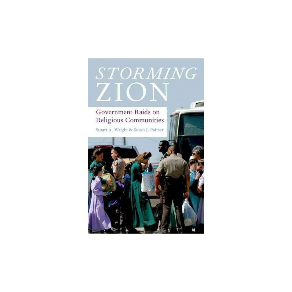 Storming Zion : Government Raids on Religious Communities (Paperback) (Stuart A. Wright & Susan J.