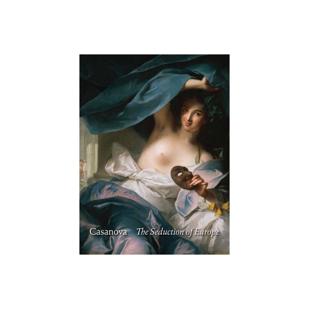 Casanova: The Seduction of Europe - (Hardcover)