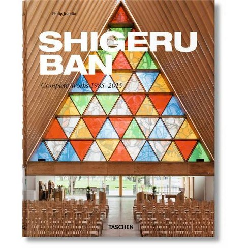 Shigeru Ban. Complete Works 1985-2015 - by  Philip Jodidio (Hardcover) - image 1 of 1