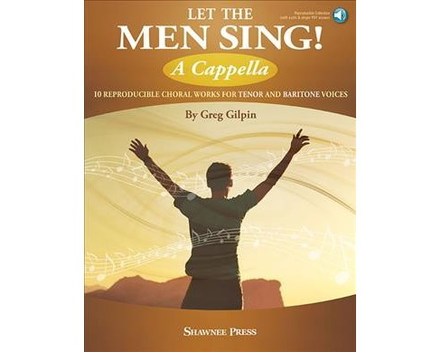Let the Men Sing! A Cappella : 10 Reproducible Chorals for Tenor and Baritone Voices -  (Paperback) - image 1 of 1