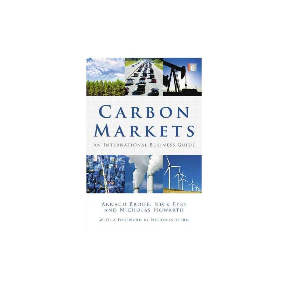 Carbon Markets : An International Business Guide (Paperback) (Arnauld Brohe & Nick Eyre & Nicholas