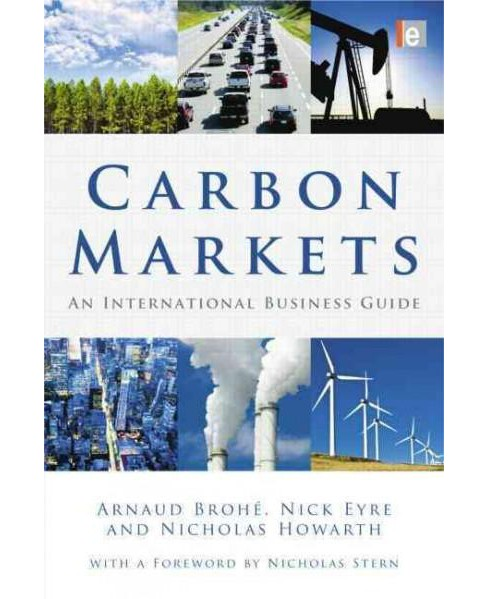 Carbon Markets : An International Business Guide (Paperback) (Arnauld Brohe & Nick Eyre & Nicholas - image 1 of 1