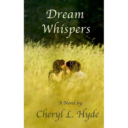 Dream Whispers - by  Hyde L Cheryl (Paperback) - image 1 of 1