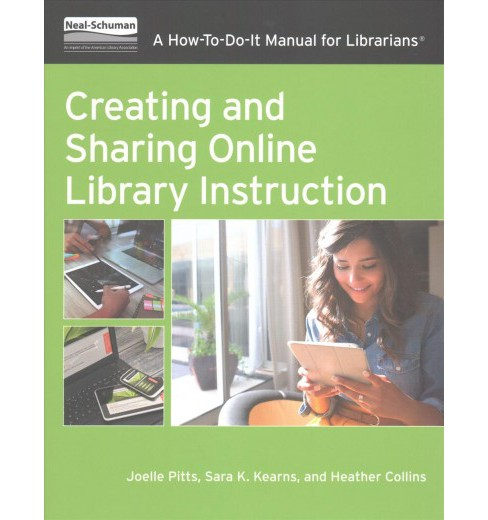 Creating and Sharing Online Library Instruction : A How-To-Do-It Manual for Librarians -  (Paperback) - image 1 of 1