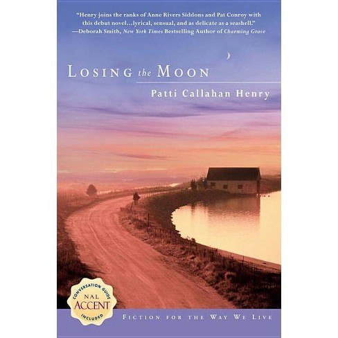 Losing the Moon - by  Patti Callahan Henry (Paperback) - image 1 of 1