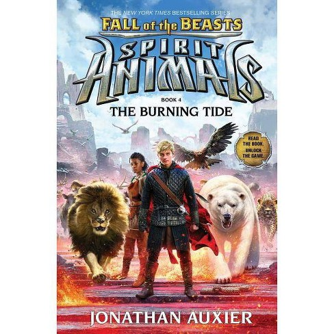 The Burning Tide (Spirit Animals: Fall of the Beasts, Book 4) - by  Jonathan Auxier (Hardcover) - image 1 of 1