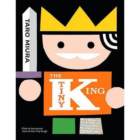The Tiny King - by  Taro Miura (Hardcover) - image 1 of 1
