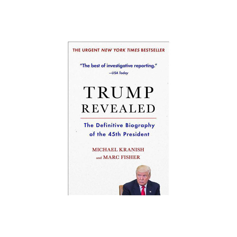 ISBN 9781501156526 product image for Trump Revealed - by Michael Kranish & Marc Fisher (Paperback) | upcitemdb.com